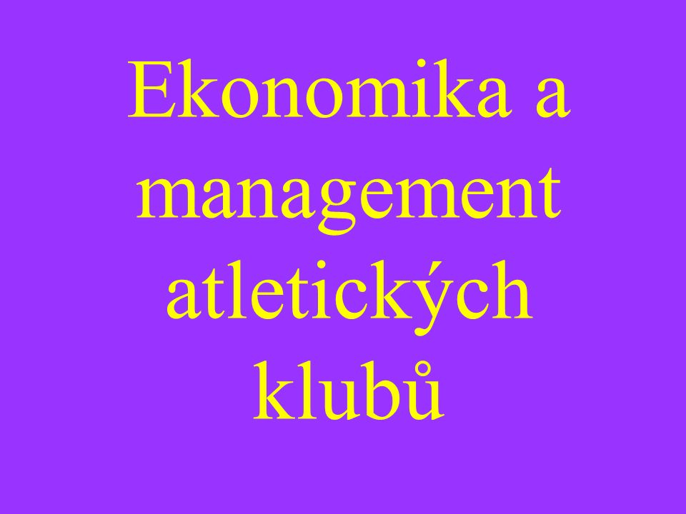 Ekonomika a management atletických klubů