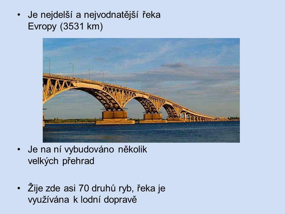 Je nejdelší a nejvodnatější řeka Evropy (3531 km) Je na ní vybudováno několik velkých přehrad Žije zde asi 70 druhů ryb, řeka je využívána k lodní dopravě