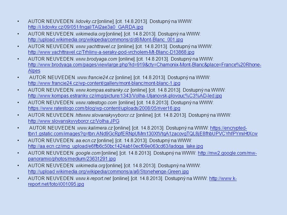 AUTOR NEUVEDEN. lidovky.cz [online]. [cit. 14.8.2013].