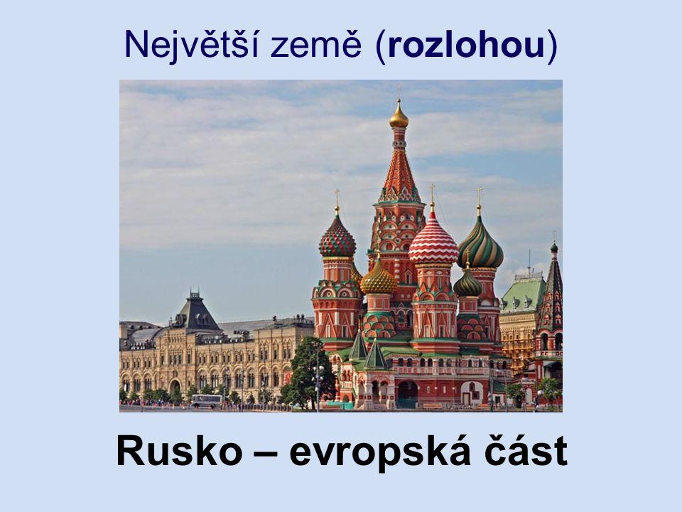 Největší země (rozlohou) Rusko – evropská část