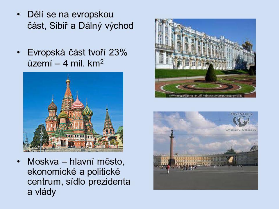Dělí se na evropskou část, Sibiř a Dálný východ Evropská část tvoří 23% území – 4 mil.