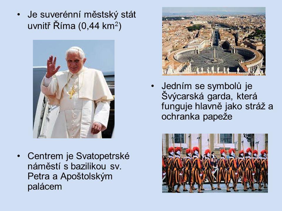 Je suverénní městský stát uvnitř Říma (0,44 km 2 ) Centrem je Svatopetrské náměstí s bazilikou sv.