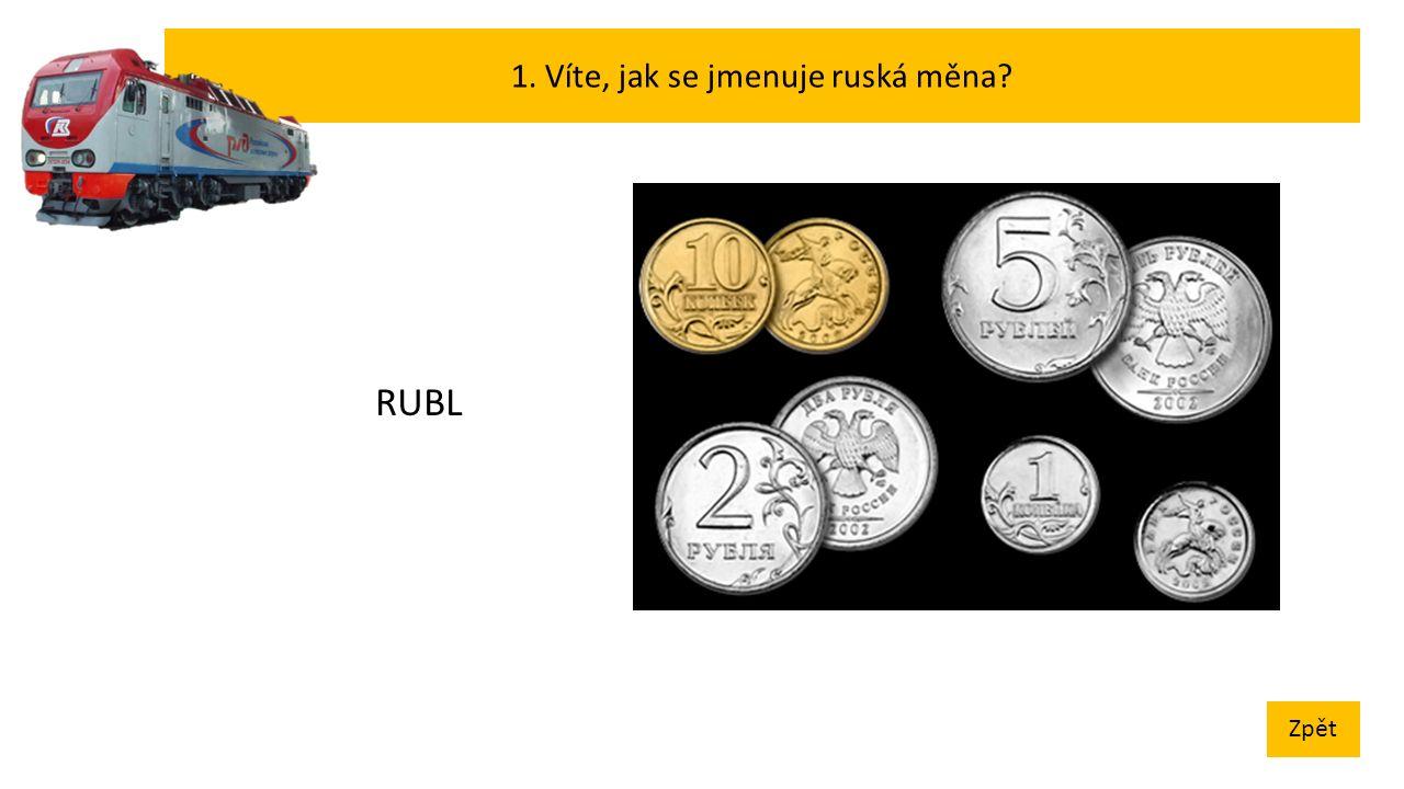1. Víte, jak se jmenuje ruská měna Zpět RUBL