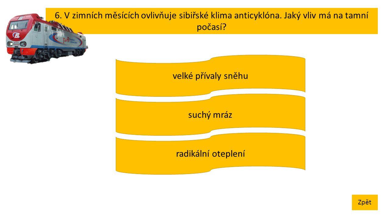 6. V zimních měsících ovlivňuje sibiřské klima anticyklóna.