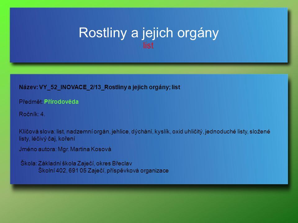 Rostliny a jejich orgány list Jméno autora: Mgr.