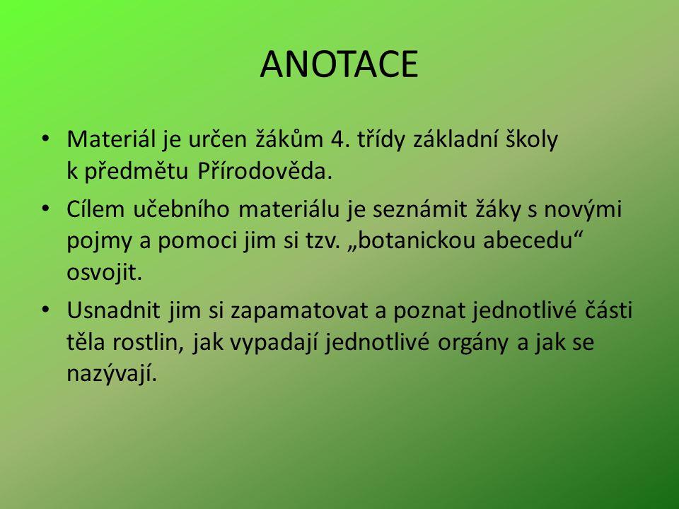 ANOTACE Materiál je určen žákům 4. třídy základní školy k předmětu Přírodověda.