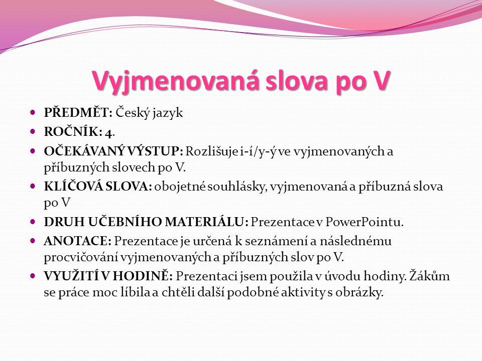 Vyjmenovaná slova po V PŘEDMĚT: Český jazyk ROČNÍK: 4.
