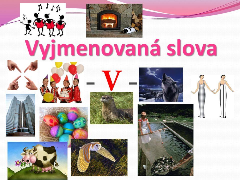 http://images.google.com/imgres?q=kr%C3%A1va&start=10&num=10&hl=cs&biw=1280&bih=612&addh=36&tbs=sur:fmc,itp:photo&tbm =isch&tbnid=dhftdGP6c-OKeM:&imgrefurl=http://blog.ivusko.sk/webdesign/katka-ktora-riesi-seo-zacala-blogovat/&docid=MwhnJKn- FxHrwM&imgurl=http://blog.ivusko.sk/wp-content/krava.jpg&w=362&h=231&ei=hoBWT- rFAYHoObjRtMsI&zoom=1&iact=rc&dur=382&sig=108857831543248859483&sqi=2&page=2&tbnh=112&tbnw=175&ndsp=24&ved=1t: 429,r:10,s:10&tx=102&ty=52 http://images.google.com/imgres?q=vydra&num=10&hl=cs&biw=1280&bih=612&tbs=sur:fmc,itp:photo&tbm=isch&tbnid=dyYp0PRUGUi y6M:&imgrefurl=http://animals.nationalgeographic.com/animals/mammals/american-river- otter/&docid=tw_4Sl4yv2evEM&imgurl=http://images.nationalgeographic.com/wpf/media-live/photos/000/006/cache/na-river- otter_641_600x450.jpg&w=600&h=450&ei=1IBWT5bfDtCWOseXlc4I&zoom=1&iact=hc&vpx=796&vpy=63&dur=312&hovh=194&hovw =259&tx=161&ty=147&sig=108857831543248859483&sqi=2&page=1&tbnh=167&tbnw=241&start=0&ndsp=10&ved=1t:429,r:8,s:0 http://images.google.com/imgres?q=v%C3%BDr&hl=cs&biw=1280&bih=612&tbs=sur:fmc,itp:photo&tbm=isch&tbnid=PShqIjsP55yKmM :&imgrefurl=http://true-wildlife.blogspot.com/2010/10/barn-owl.html&docid=hTD3P03zcy1N0M&imgurl=http://1.bp.blogspot.com/- DxVYFSdJ2-A/TbYYGlPEK8I/AAAAAAAACQ4/dyQj1JbrAcU/s1600/barn- owl.jpg&w=550&h=364&ei=i4FWT_CLEufm4QTKtdT0CQ&zoom=1&iact=rc&dur=265&sig=108857831543248859483&page=2&tbnh=1 28&tbnw=169&start=12&ndsp=28&ved=1t:429,r:6,s:12&tx=95&ty=73 http://images.google.com/imgres?q=huben%C3%BD&hl=cs&sa=X&biw=1280&bih=612&tbs=sur:fmc,itp:clipart&tbm=isch&tbnid=M5Ng tykGQfY61M:&imgrefurl=http://www.istanbulfm.com.tr/magazin/haber/zayif-gorunme- taktigi.html&docid=cnyiRYPPVe0HGM&imgurl=http://www.istanbulfm.com.tr/templates/data/500x500/zayif- 3.jpg%253Fr%253D43555&w=500&h=500&ei=- oJWT_nHGs6cOsXt_MYI&zoom=1&iact=rc&dur=884&sig=108857831543248859483&page=1&tbnh=163&tbnw=163&start=0&ndsp=1 0&ved=1t:429,r:0,s:0&tx=55&ty=29 http://images.google.com/imgres?q=zp%C3%ADv%C3%A