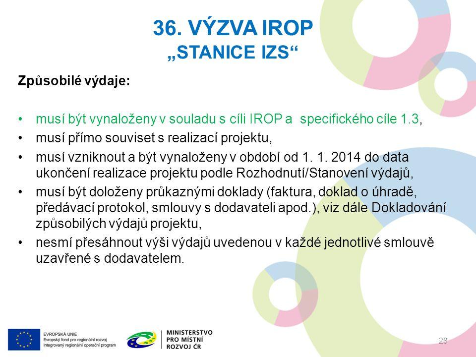 Způsobilé výdaje: musí být vynaloženy v souladu s cíli IROP a specifického cíle 1.3, musí přímo souviset s realizací projektu, musí vzniknout a být vynaloženy v období od 1.