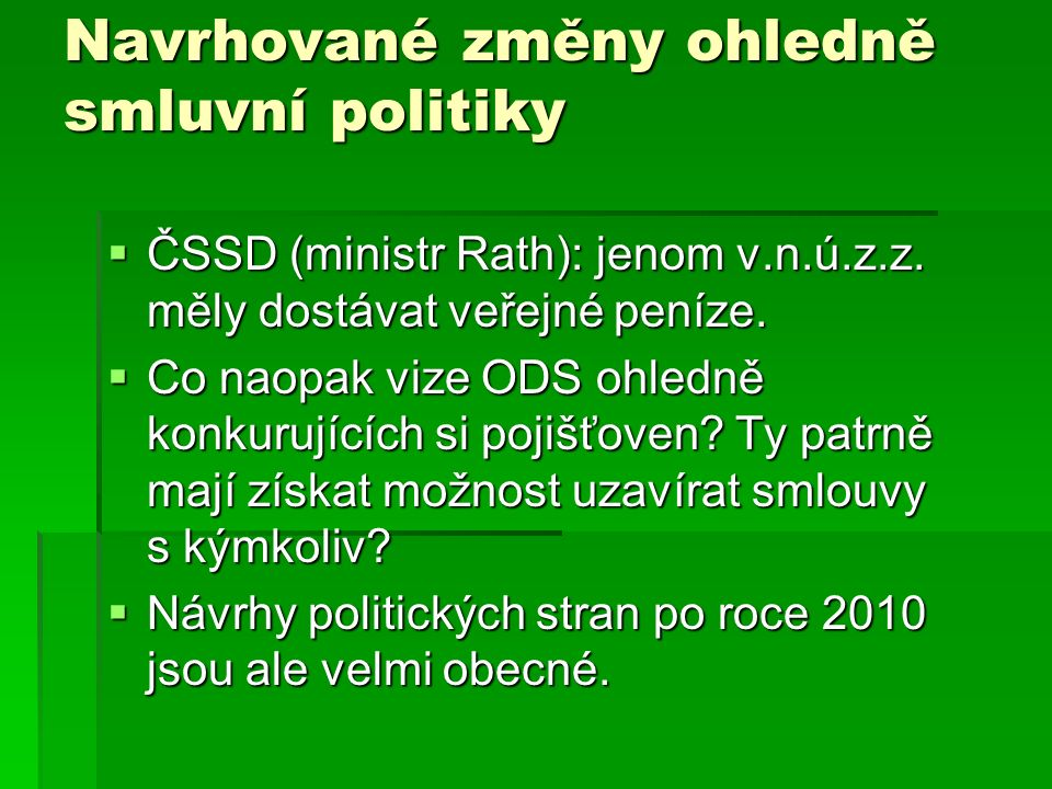 Navrhované změny ohledně smluvní politiky  ČSSD (ministr Rath): jenom v.n.ú.z.z.