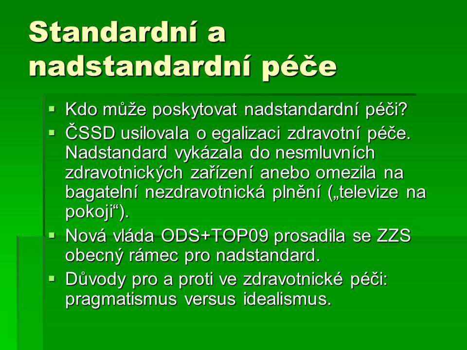 Standardní a nadstandardní péče  Kdo může poskytovat nadstandardní péči.
