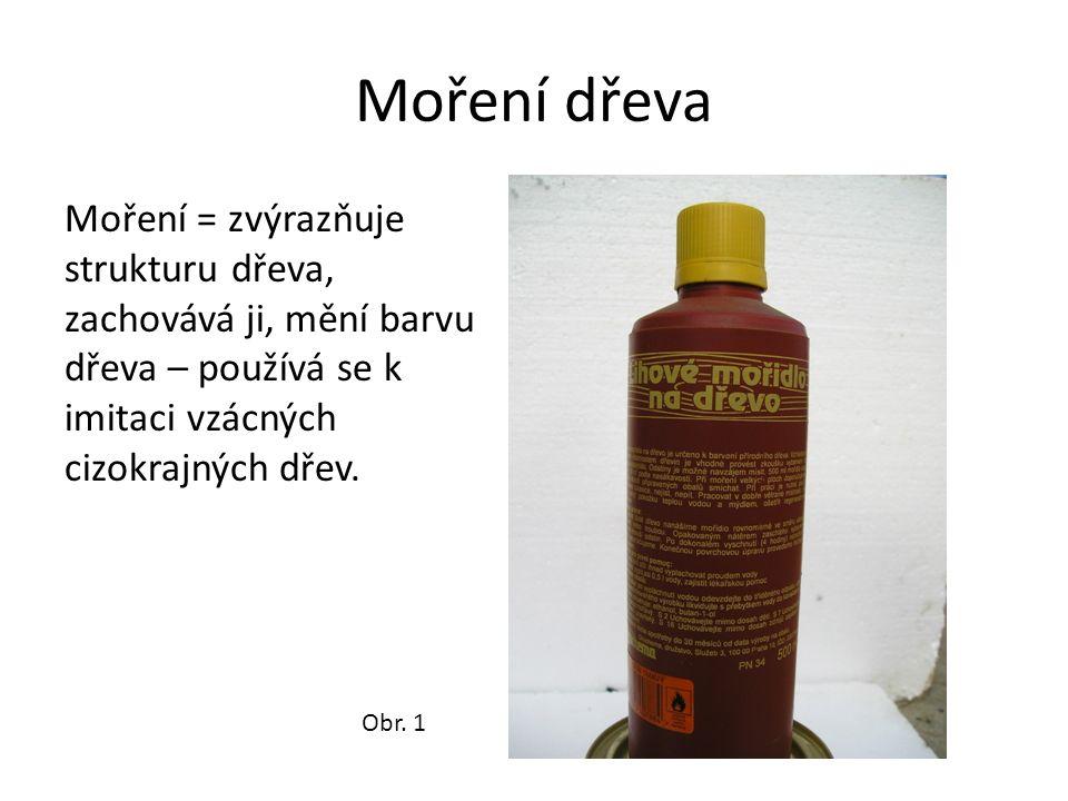 Druhy mořidel: Přírodní (výluhy kořenů, kůry, bobulí…) Vodová (organická barviva) Chemická (barvení chemickou reakcí) Kombinovaná (kombinace chemických a vodových mořidel) Další mořidla (terpentýnová, vosková, etanolová…)