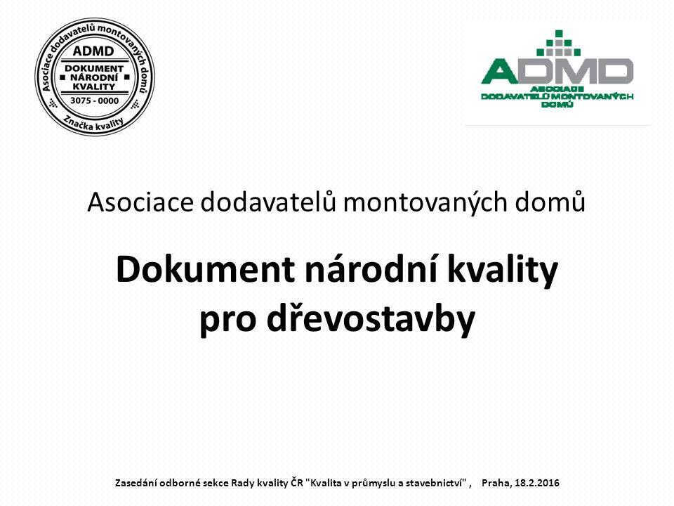 Asociace dodavatelů montovaných domů Dokument národní kvality pro dřevostavby Zasedání odborné sekce Rady kvality ČR