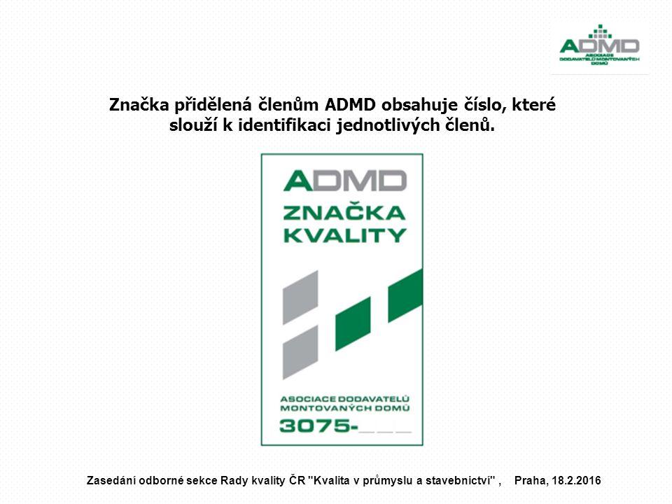 Značka přidělená členům ADMD obsahuje číslo, které slouží k identifikaci jednotlivých členů. Zasedání odborné sekce Rady kvality ČR