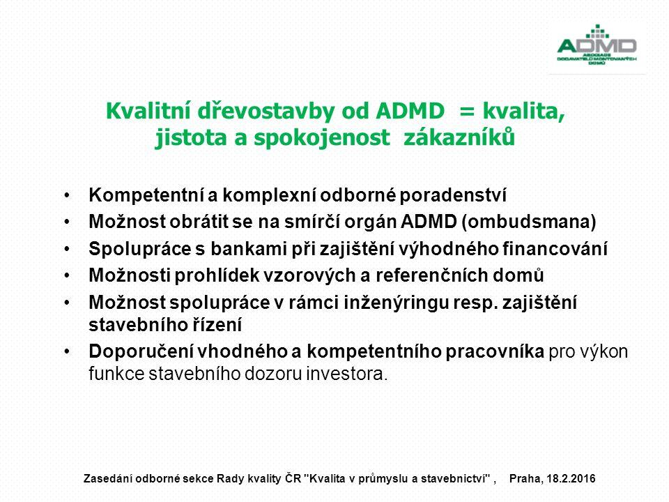Kvalitní dřevostavby od ADMD = kvalita, jistota a spokojenost zákazníků Zasedání odborné sekce Rady kvality ČR