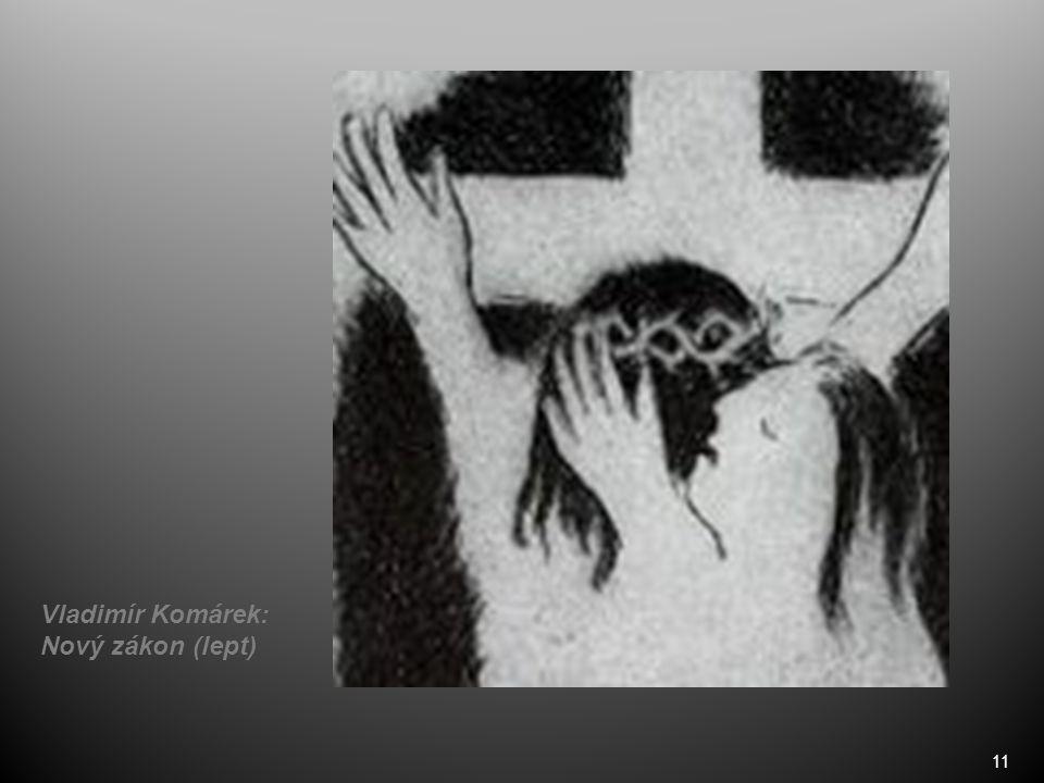 11 Vladimír Komárek: Nový zákon (lept)