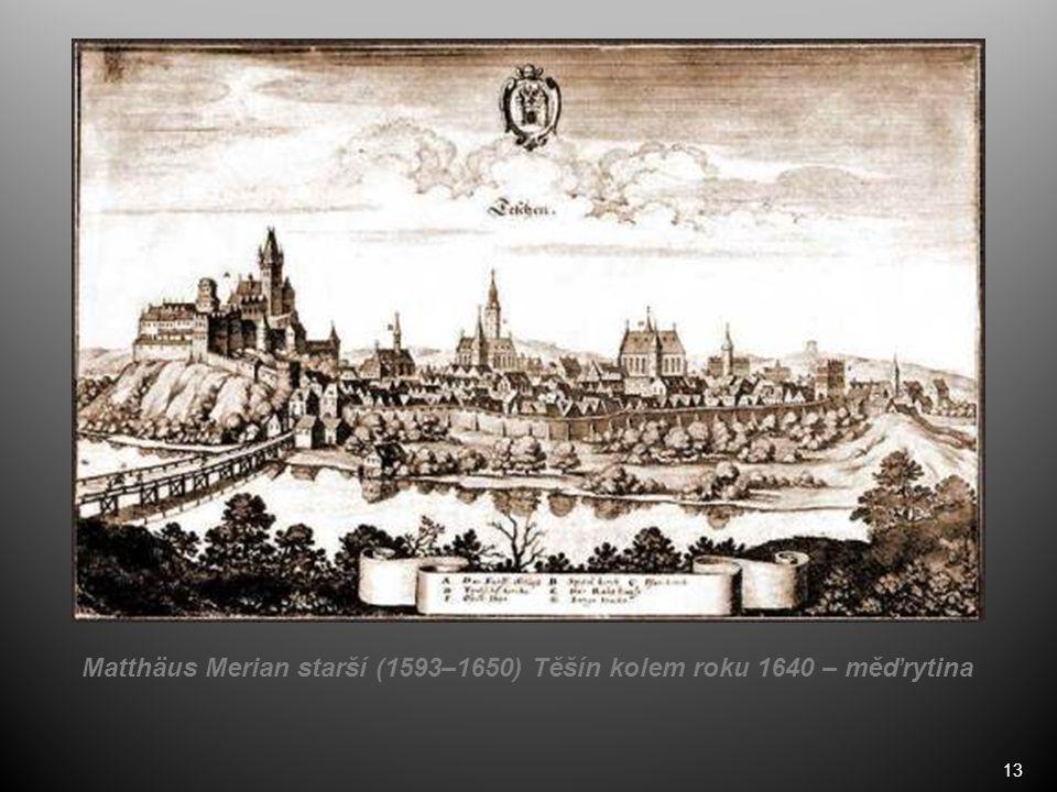 13 Matthäus Merian starší (1593–1650) Těšín kolem roku 1640 – měďrytina