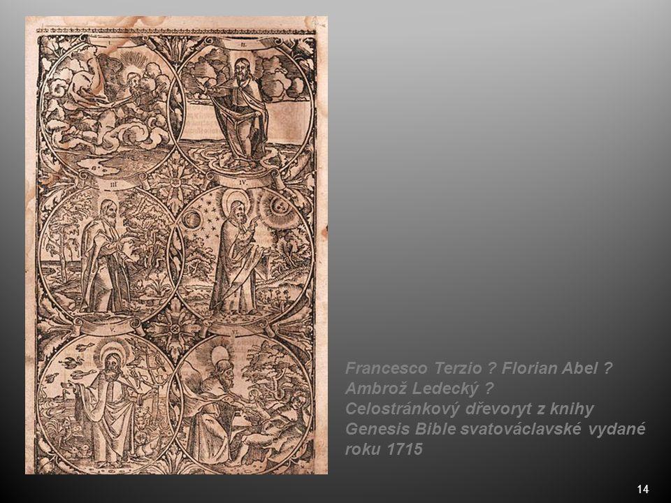 14 Francesco Terzio ? Florian Abel ? Ambrož Ledecký ? Celostránkový dřevoryt z knihy Genesis Bible svatováclavské vydané roku 1715