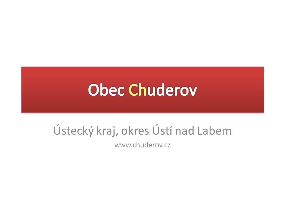 Ústecký kraj, okres Ústí nad Labem www.chuderov.cz