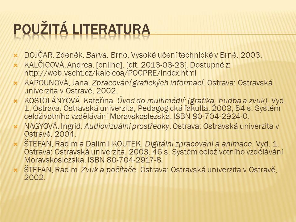  DOJČAR, Zdeněk. Barva. Brno. Vysoké učení technické v Brně, 2003.