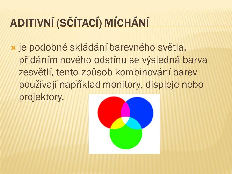 ADITIVNÍ (SČÍTACÍ) MÍCHÁNÍ  je podobné skládání barevného světla, přidáním nového odstínu se výsledná barva zesvětlí, tento způsob kombinování barev používají například monitory, displeje nebo projektory.