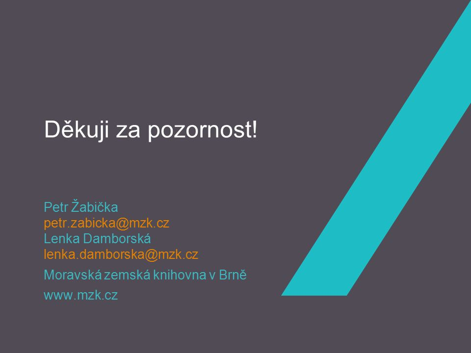 Moravská zemská knihovna v Brně www.mzk.cz Děkuji za pozornost.