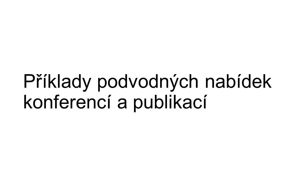 Příklady podvodných nabídek konferencí a publikací