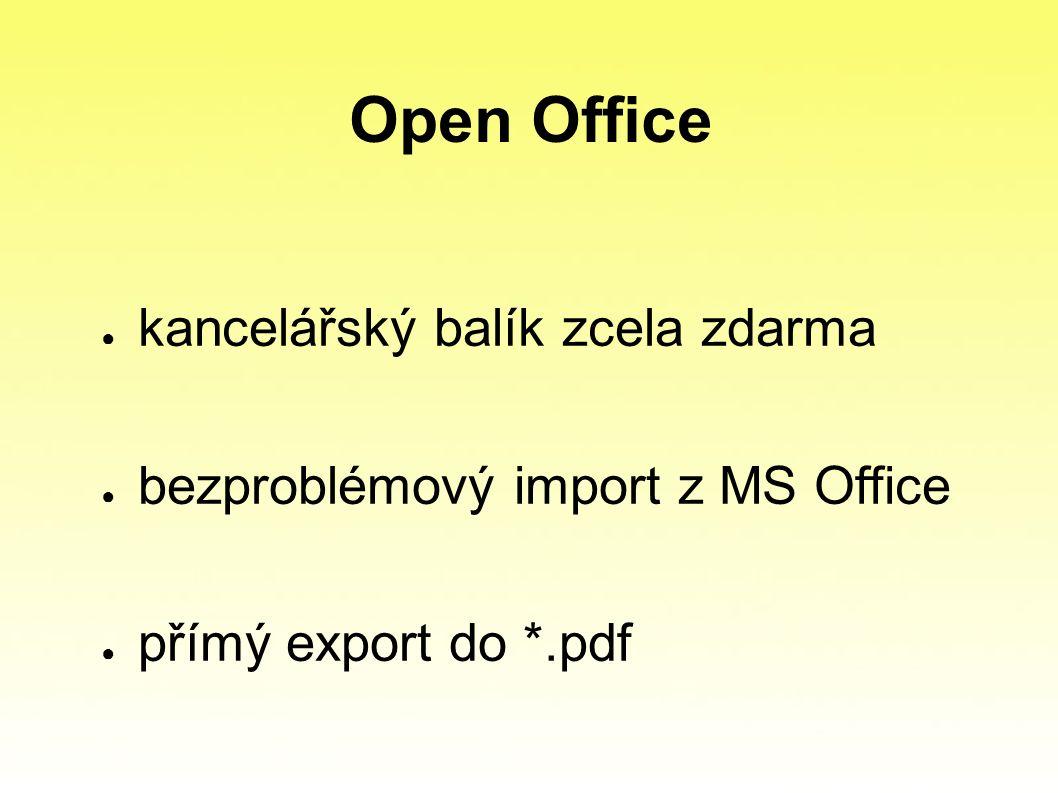Open Office ● kancelářský balík zcela zdarma ● bezproblémový import z MS Office ● přímý export do *.pdf