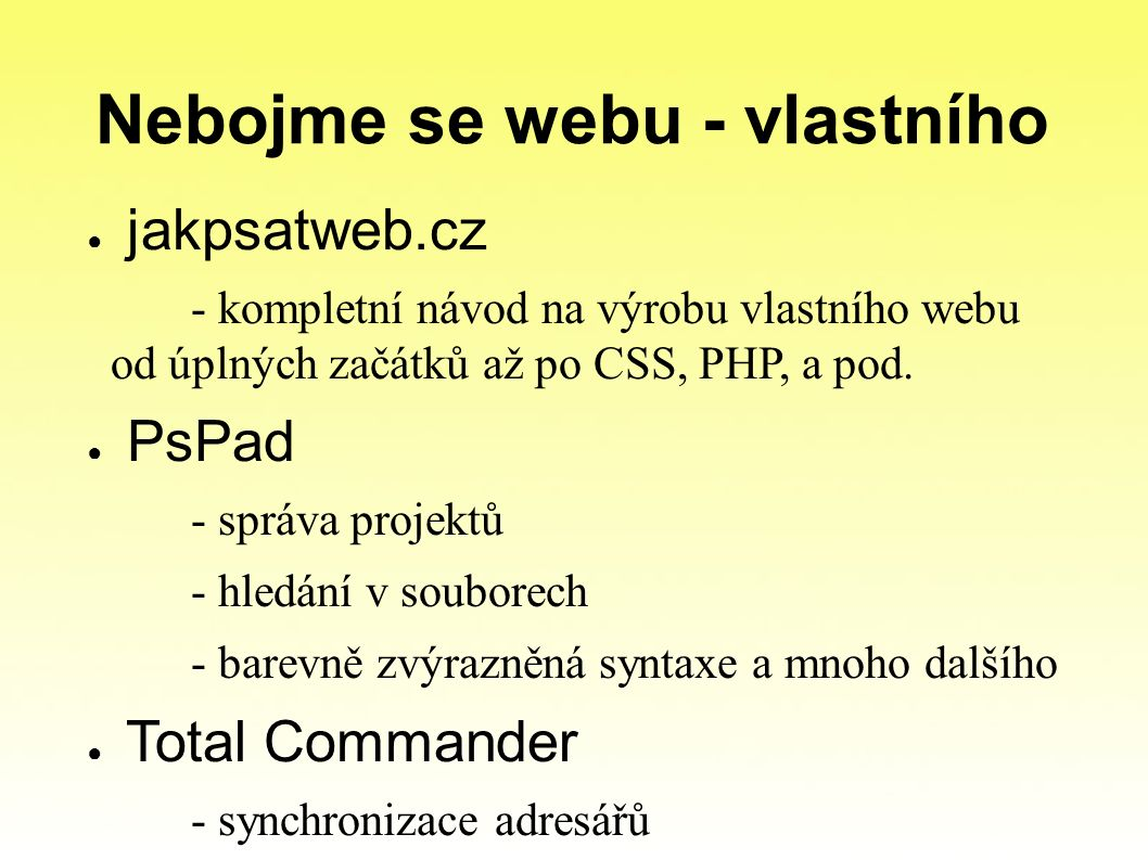 Nebojme se webu - vlastního ● jakpsatweb.cz - kompletní návod na výrobu vlastního webu od úplných začátků až po CSS, PHP, a pod.