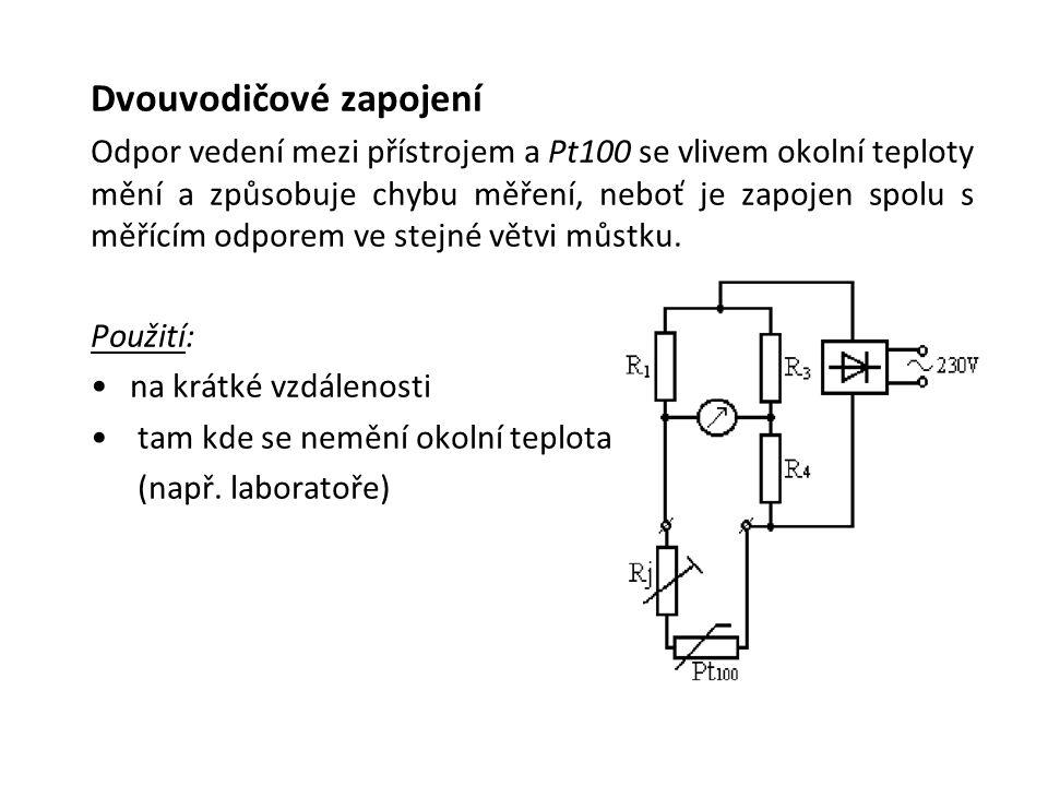 Dvouvodičové zapojení Odpor vedení mezi přístrojem a Pt100 se vlivem okolní teploty mění a způsobuje chybu měření, neboť je zapojen spolu s měřícím odporem ve stejné větvi můstku.