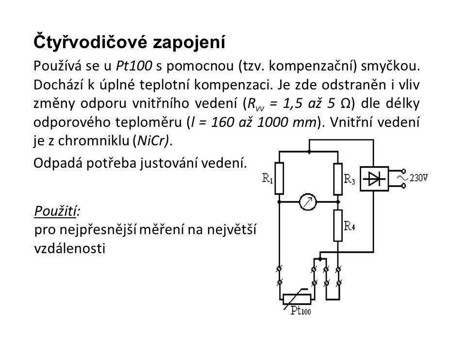 Použití: pro nejpřesnější měření na největší vzdálenosti Čtyřvodičové zapojení Používá se u Pt100 s pomocnou (tzv.