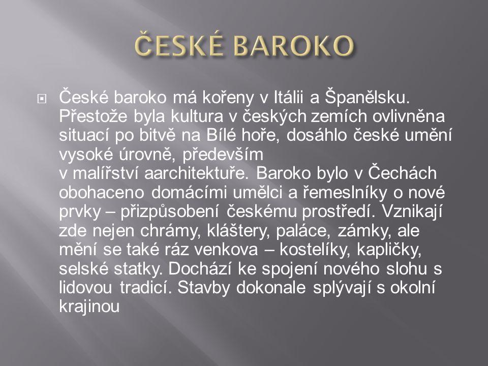  České baroko má kořeny v Itálii a Španělsku.