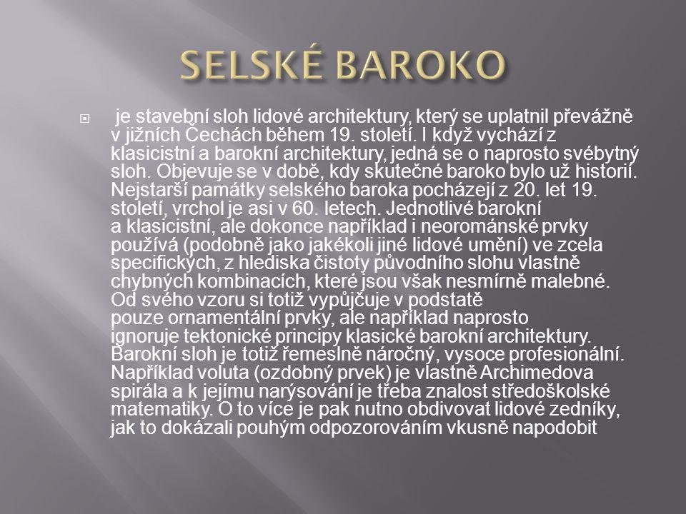  je stavební sloh lidové architektury, který se uplatnil převážně v jižních Čechách během 19.