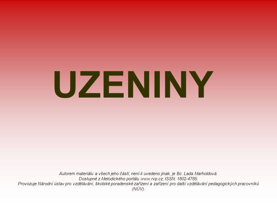 UZENINY Autorem materiálu a všech jeho částí, není-li uvedeno jinak, je Bc. Lada Marholdová. Dostupné z Metodického portálu www.rvp.cz; ISSN: 1802-478