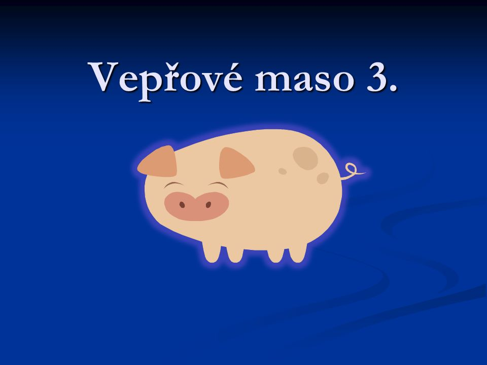 Vepřové maso 3.