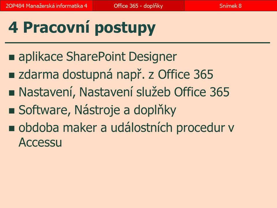 4 Pracovní postupy aplikace SharePoint Designer zdarma dostupná např. z Office 365 Nastavení, Nastavení služeb Office 365 Software, Nástroje a doplňky