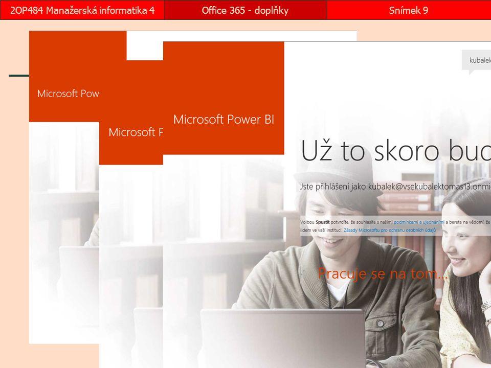 Office 365 - doplňkySnímek 102OP484 Manažerská informatika 4