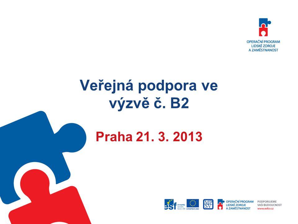 Veřejná podpora ve výzvě č. B2 Praha 21. 3. 2013