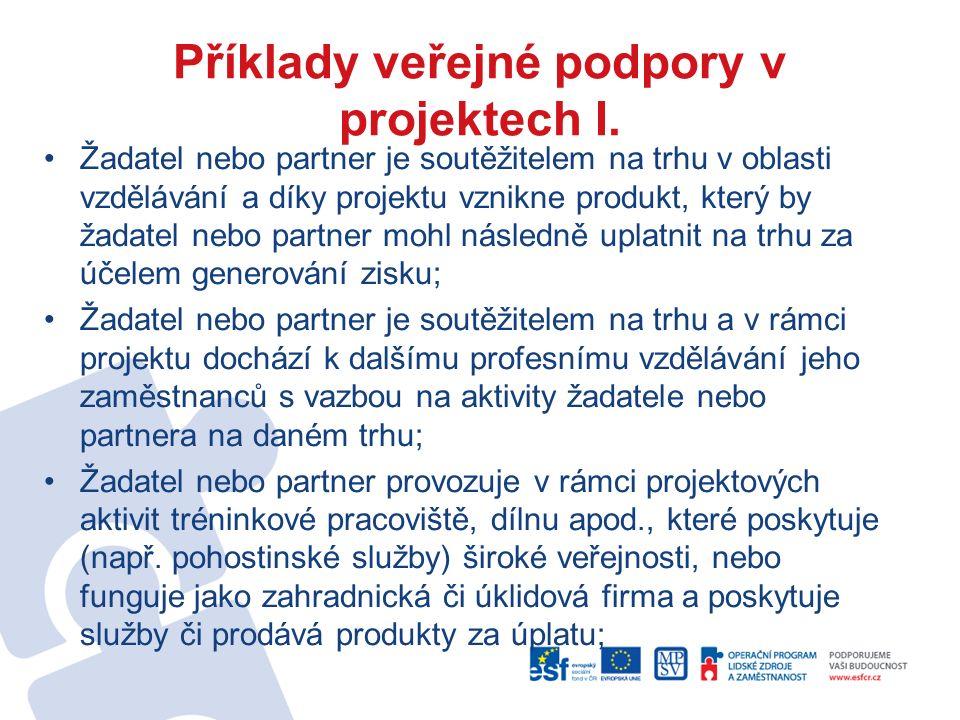 Příklady veřejné podpory v projektech I.