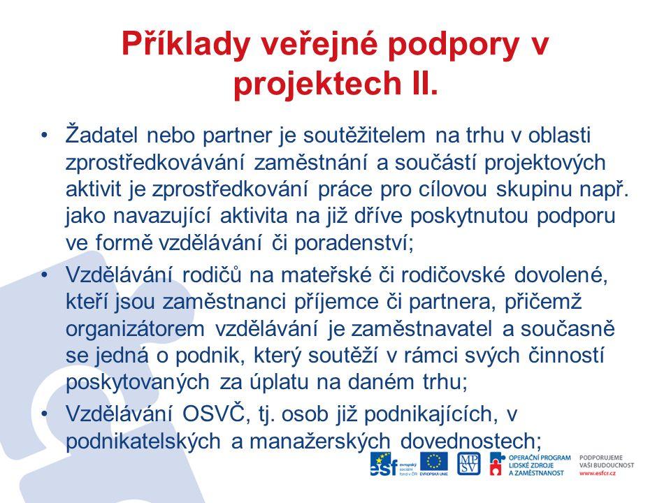 Příklady veřejné podpory v projektech II.