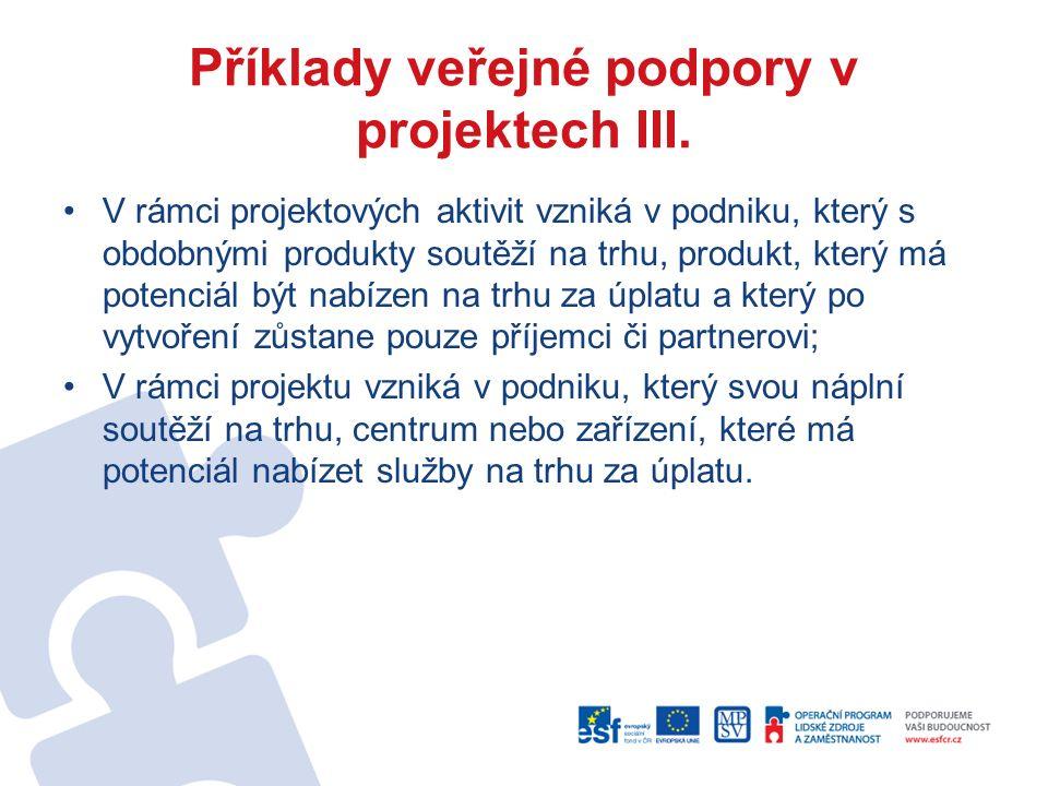 Příklady veřejné podpory v projektech III.