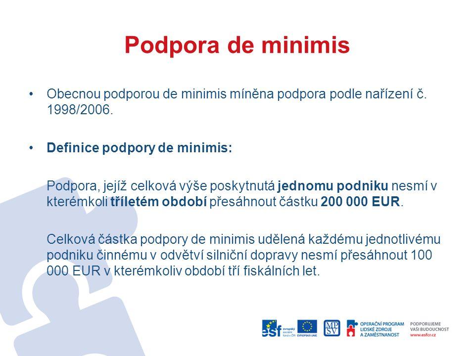 Podpora de minimis Obecnou podporou de minimis míněna podpora podle nařízení č.