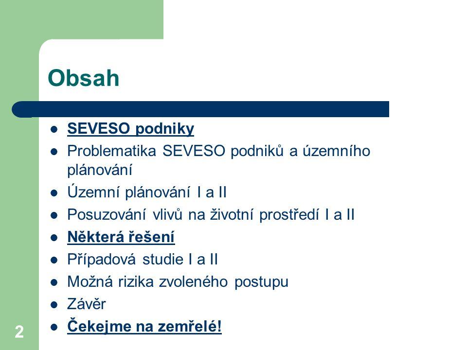 3 SEVESO podniky Definovány v zákoně 224/2015 Sb.