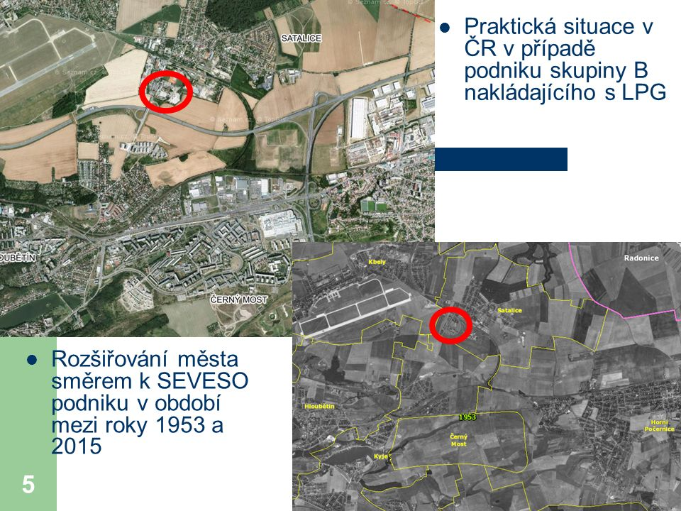 5 Rozšiřování města směrem k SEVESO podniku v období mezi roky 1953 a 2015 Praktická situace v ČR v případě podniku skupiny B nakládajícího s LPG