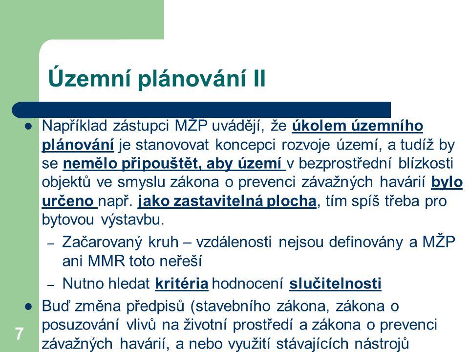 Územní plánování II Například zástupci MŽP uvádějí, že úkolem územního plánování je stanovovat koncepci rozvoje území, a tudíž by se nemělo připouštět