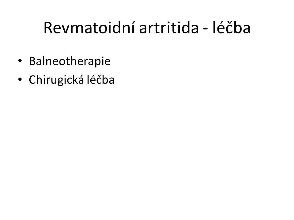 Revmatoidní artritida - léčba Balneotherapie Chirugická léčba