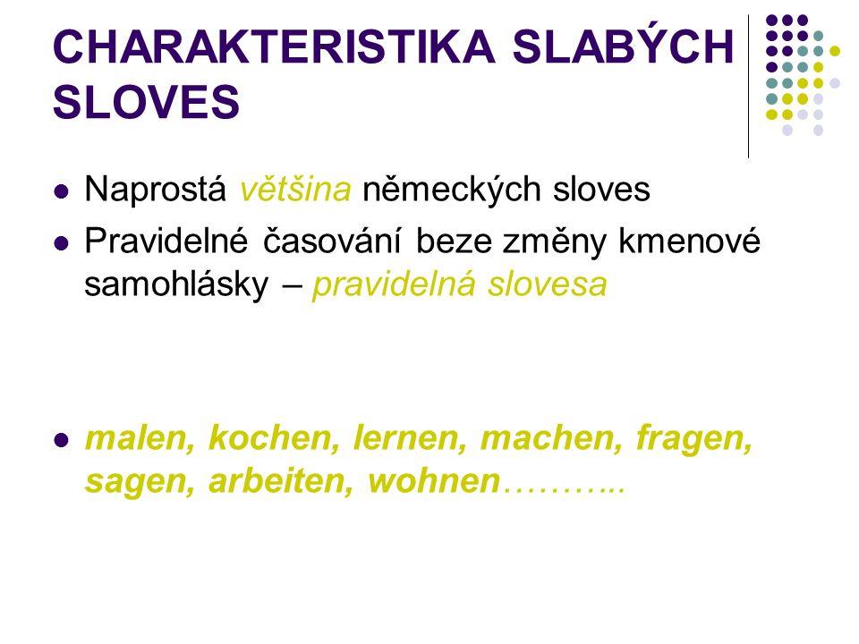 CHARAKTERISTIKA SILNÝCH SLOVES Tato skupina sloves má nepravidelné časování – nepravidelná slovesa Podle změny kmenové samohlásky ve 2.