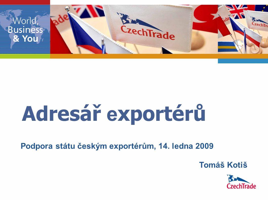 Adresář e xportérů Tomáš Kotiš Podpora státu českým exportérům, 14. ledna 2009