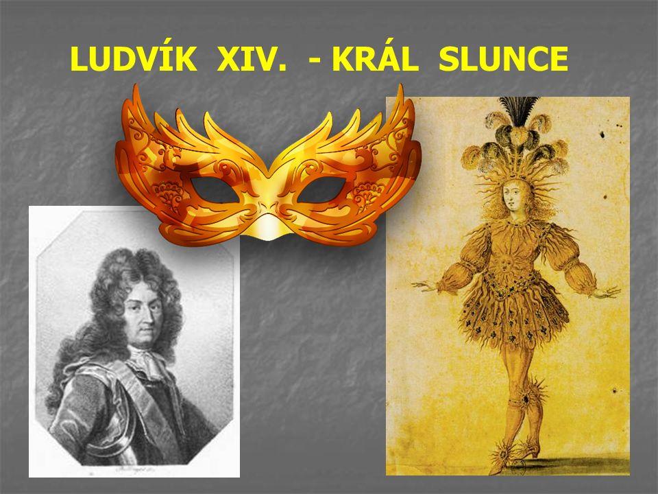 LUDVÍK XIV. - KRÁL SLUNCE
