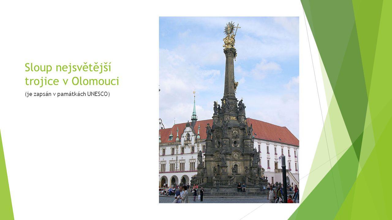Sloup nejsvětější trojice v Olomouci (je zapsán v památkách UNESCO)